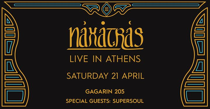 Naxatras [GR] w/SuperSoul [GR] live at Gagarin 205